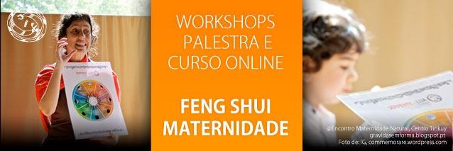 Workshop de Feng Shui da Maternidade – AGORA ONLINE!!
