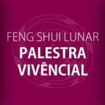 Palestra de Feng Shui Lunar