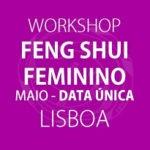 ÚLTIMA EDIÇÃO – Workshop Feng Shui Feminino