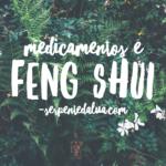 Medicamentos e Feng Shui