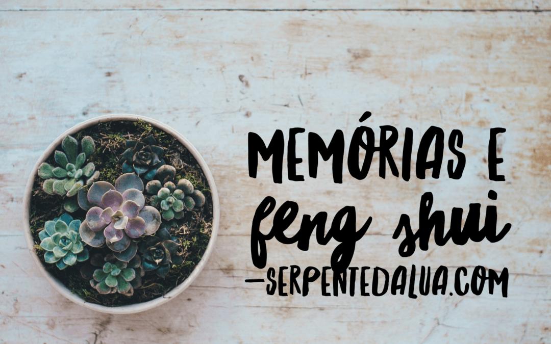 Memórias e Feng Shui