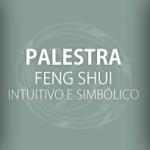 Palestra de Feng Shui Intuitivo e Simbólico